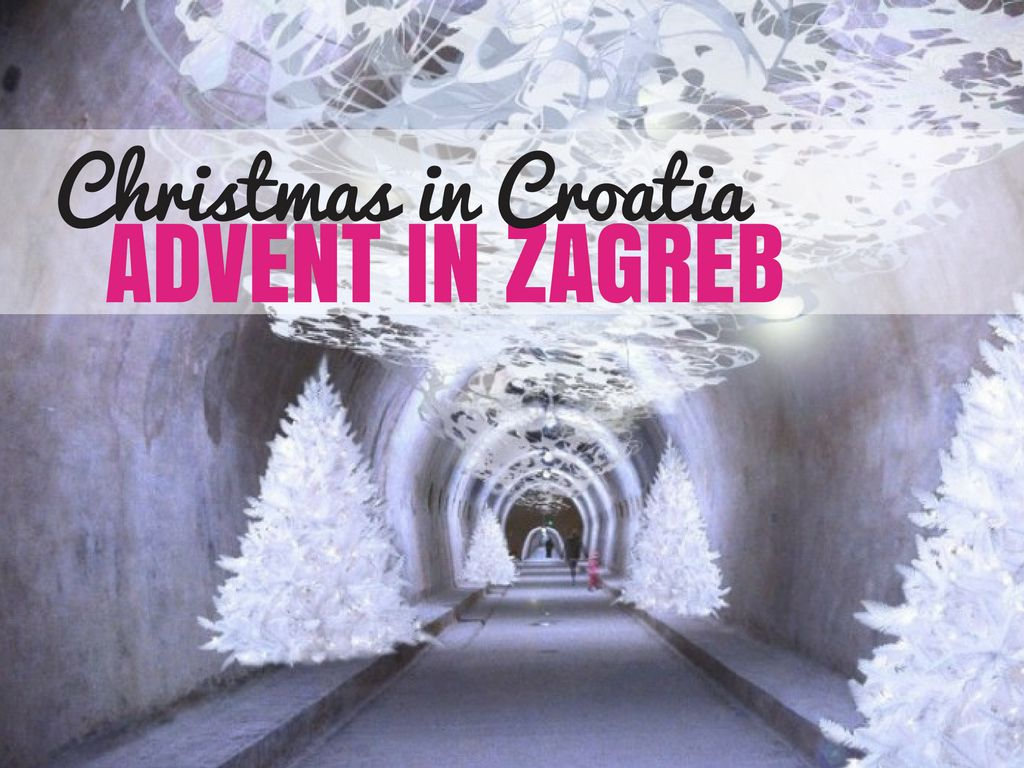 Advent in Zagreb | Croatia Travel Blog