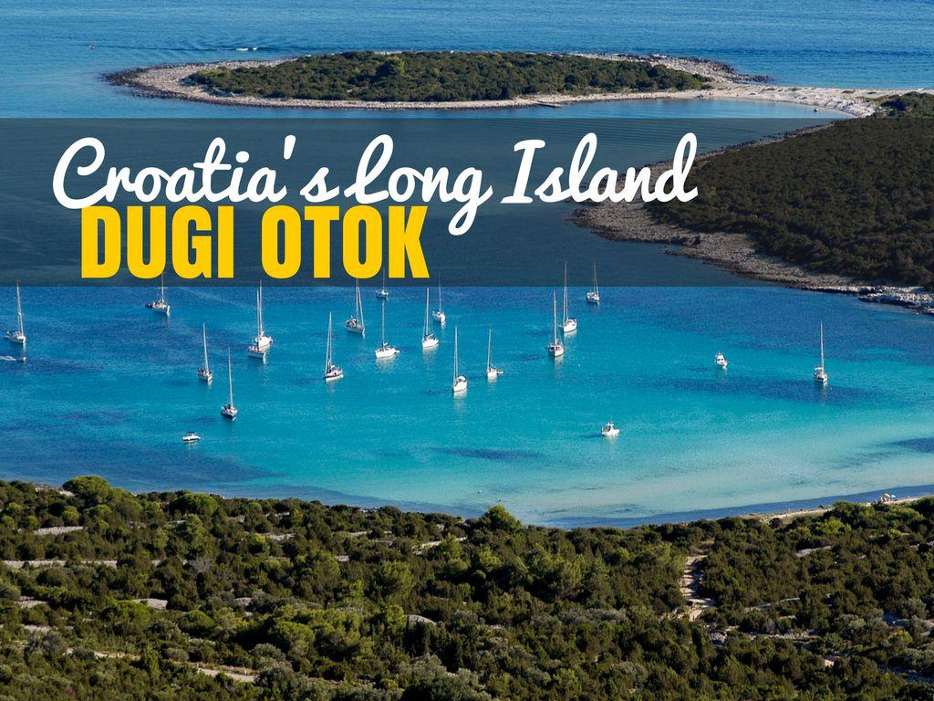 Dugi Otok: Croatia's Long Island And Sakarun Beach ...
