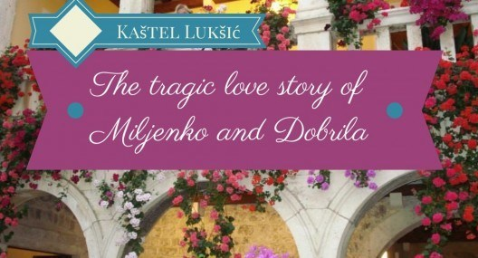 Kaštel Lukšić: The tragic Croatian love story
