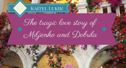Kaštel Lukšić: The tragic Croatian love story
