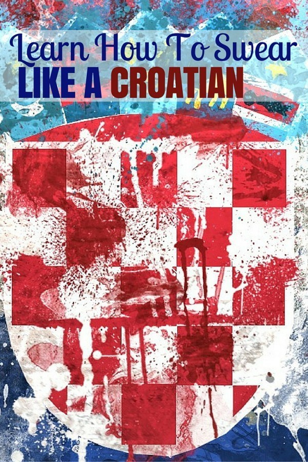 Croatian Swear Words Guide | Travel Croatia Blog