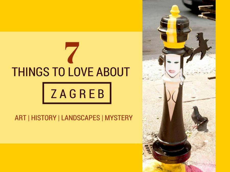 7 THINGS TO LOVE ABOUT ZAGREB COVER