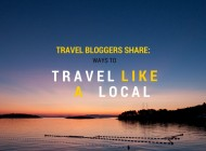 Travel Guide: Travel Bloggers on how to travel like a local