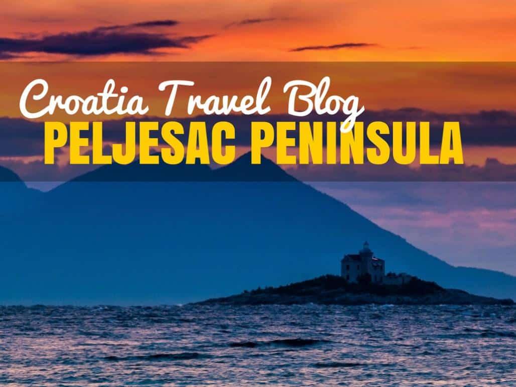 Croatia Travel Blog_Guide to Peljesac Peninsula_COVER