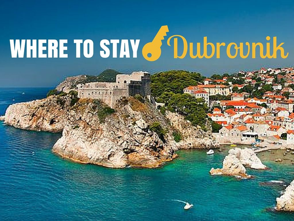 Croatia Accommodation Where To Stay In Dubrovnik 2017
