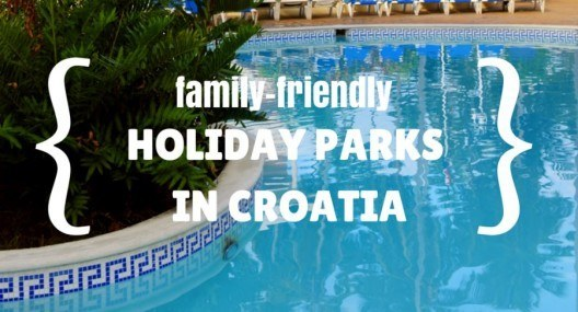 Four holiday parks in Croatia you'll love