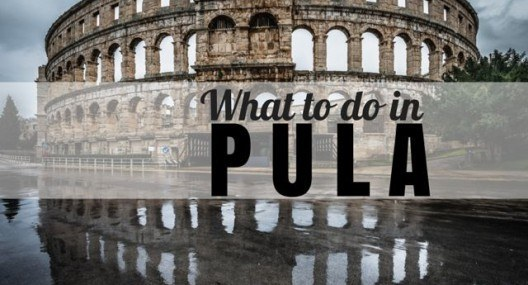 Travel Croatia Guide: 10 Things To Do In Pula
