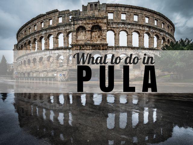 10 Things to Do in Pula, Croatia | Travel Croatia Guide