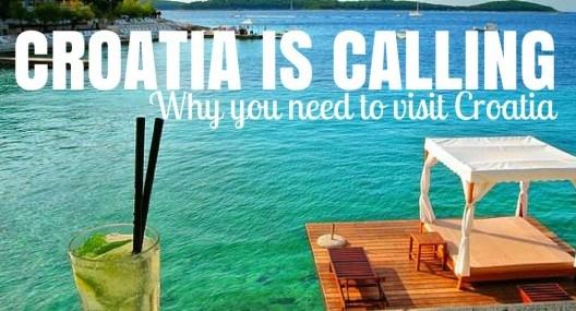 Croatia is Calling: Why You Need to Travel to Croatia