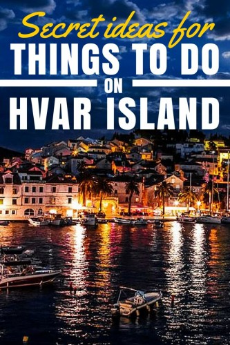 Things to do on Hvar Croatia | Travel Croatia Guide