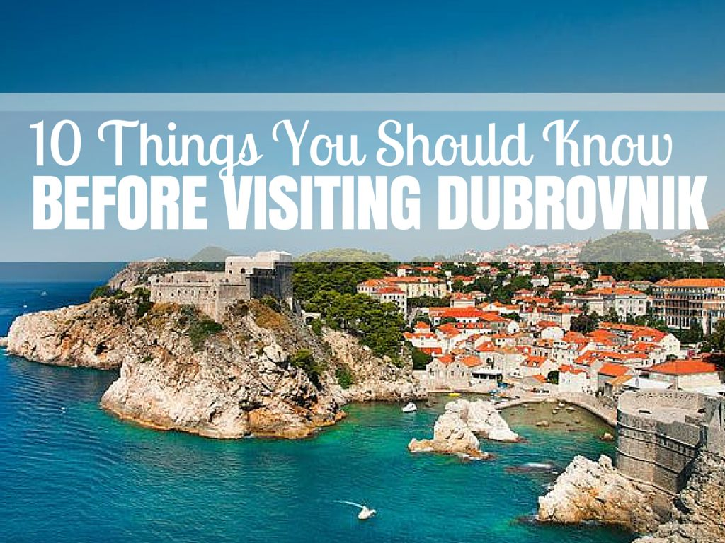 ten things you should about dubrovnik travel