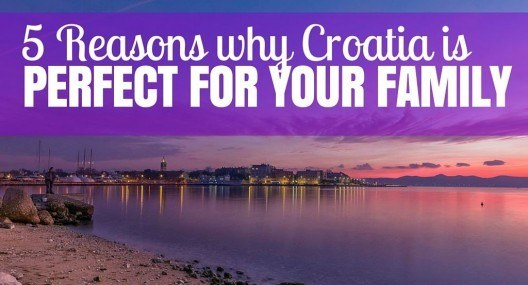 5 Reasons why Croatia is Perfect for a Family Holiday