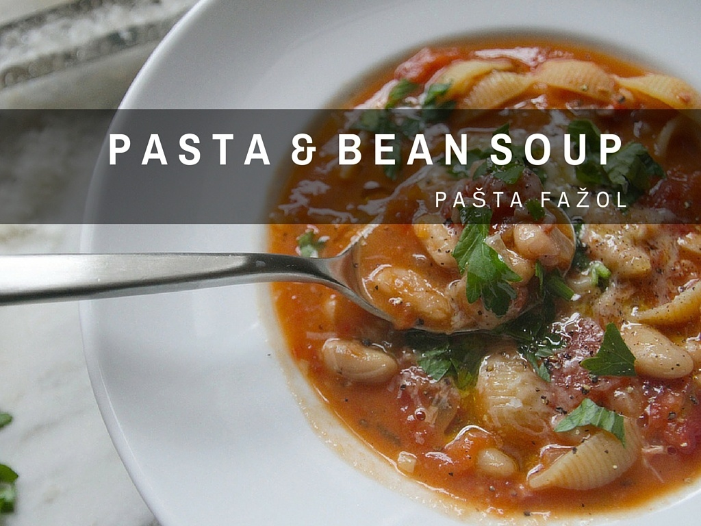 Croatian Recipes Pasta And Bean Soup Pa Ta Fa Ol