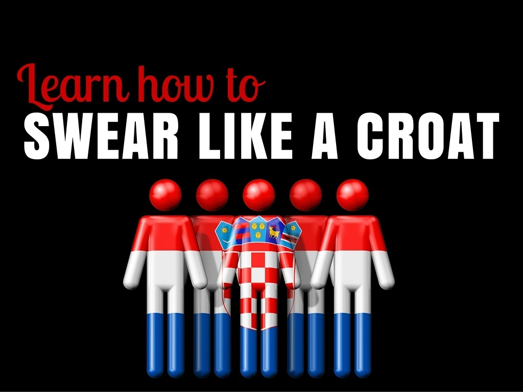 Croatian Swear Words | Croatia Travel Blog