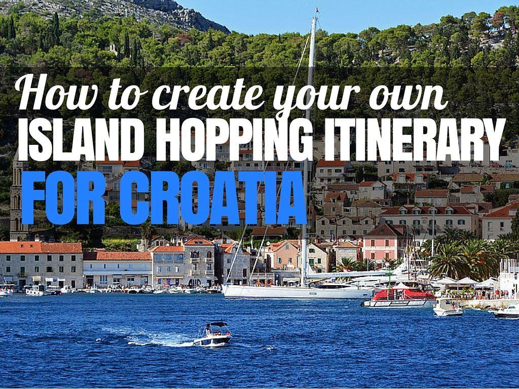 How to Create Your Dream Croatia Island Hopping Itinerary | Croatia Travel Blog