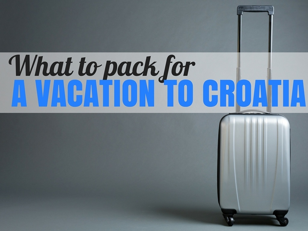 What to Pack For Croatia Packing List Ideas | Croatia Travel Blog Chasing the Donkey