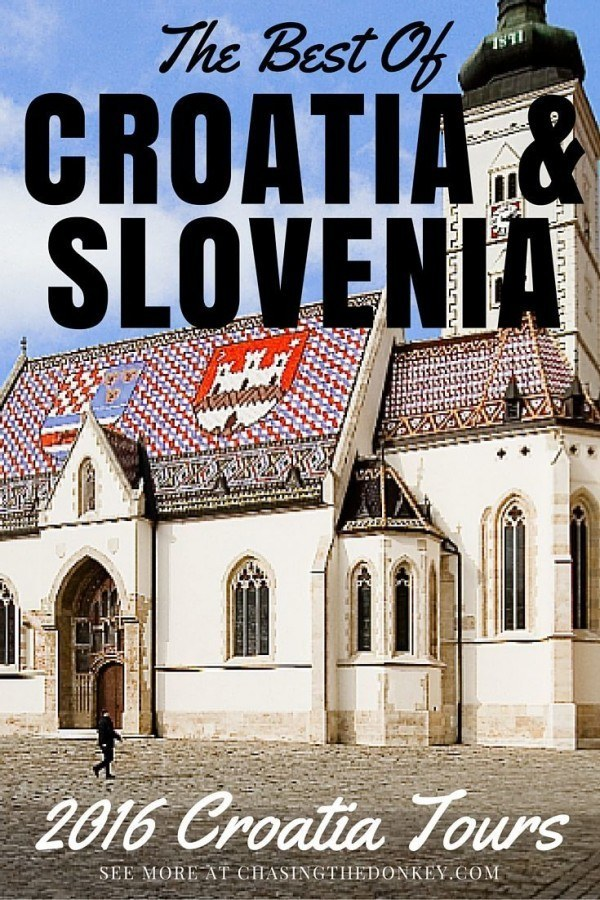 Croatia Travel Tours | Hightlights of Croatia & Slovenia | Chasing the Donkey