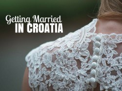 Wedding in Croatia | Croatia Travel Blog