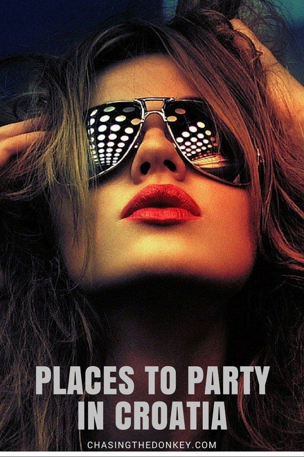 Top Spots to Party in Croatia   Nighlife in Croatia   Chasing the Donkey Croatia Travel Blog COVER