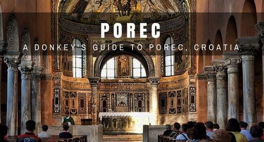 Porec Travel Blog: Things to do in Poreč