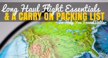 Long Haul Flight Essentials & A Carry On Packing List