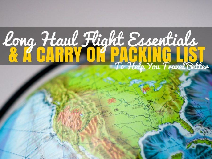 Long Haul Flight Essentials & A Carry On Packing List