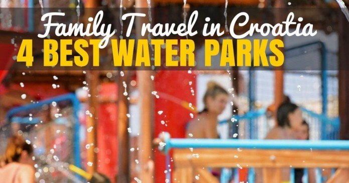 Best Family Water parks in Croatia   Travel Blog