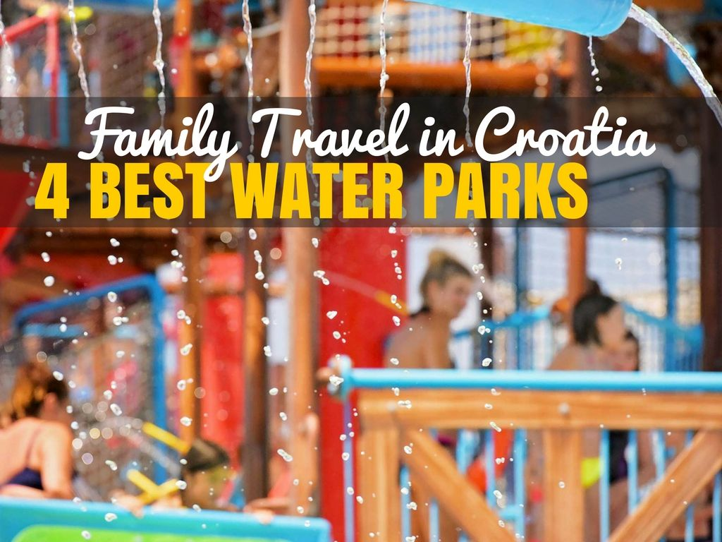 Best Family Water parks in Croatia | Travel Blog