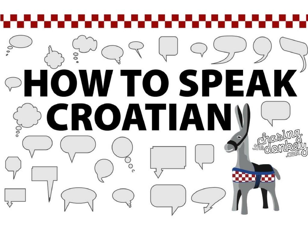 Learn How to Speak Croatian - Croatia Travel Blog