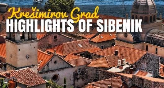 Krešimirov Grad: Highlights of Šibenik