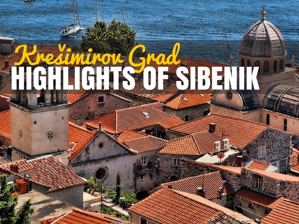 Krešimirov Grad- Highlights of Šibenik | Croatia Travel Blog