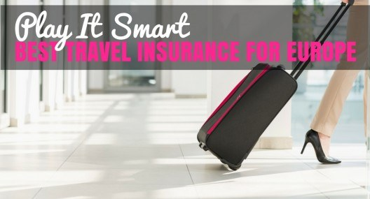 Play It Smart: Best Travel Insurance For Europe