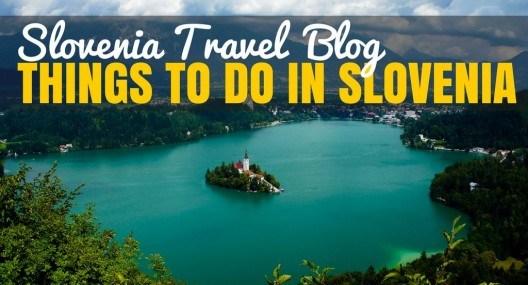 Slovenia Travel Blog: Things to do in Slovenia