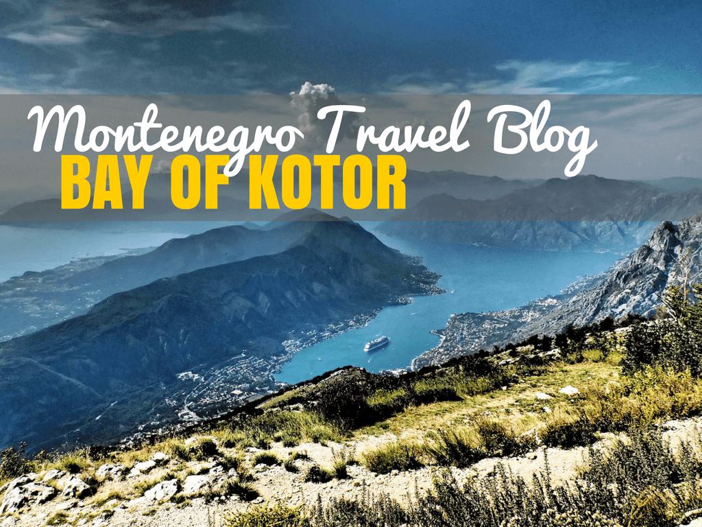 Fabulous Bay of Kotor Montenegro | Montenegro Travel Blog