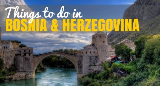 Bosnia Travel Blog: Things to do in Bosnia and Herzegovina