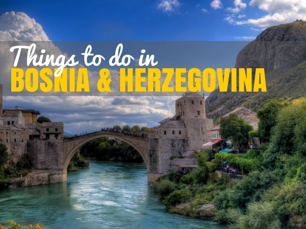 Things to do in Bosnia and Herzegovina | Bosnia and Herzegovina Travel Blog