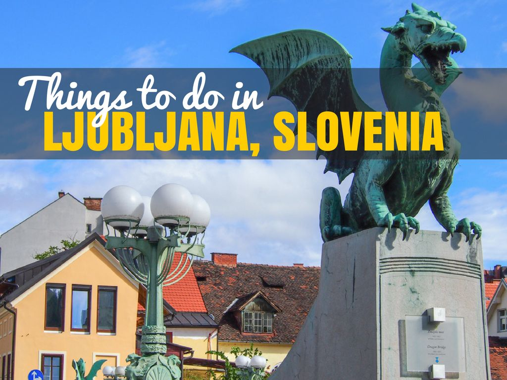Things to do in Ljubljana Slovenia | Slovenia Travel Blog