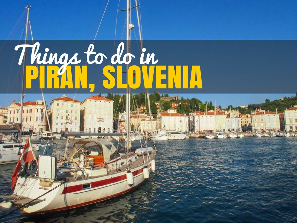 Things to do in Piran Slovenia |Travel Tips | Slovenia Travel Bog