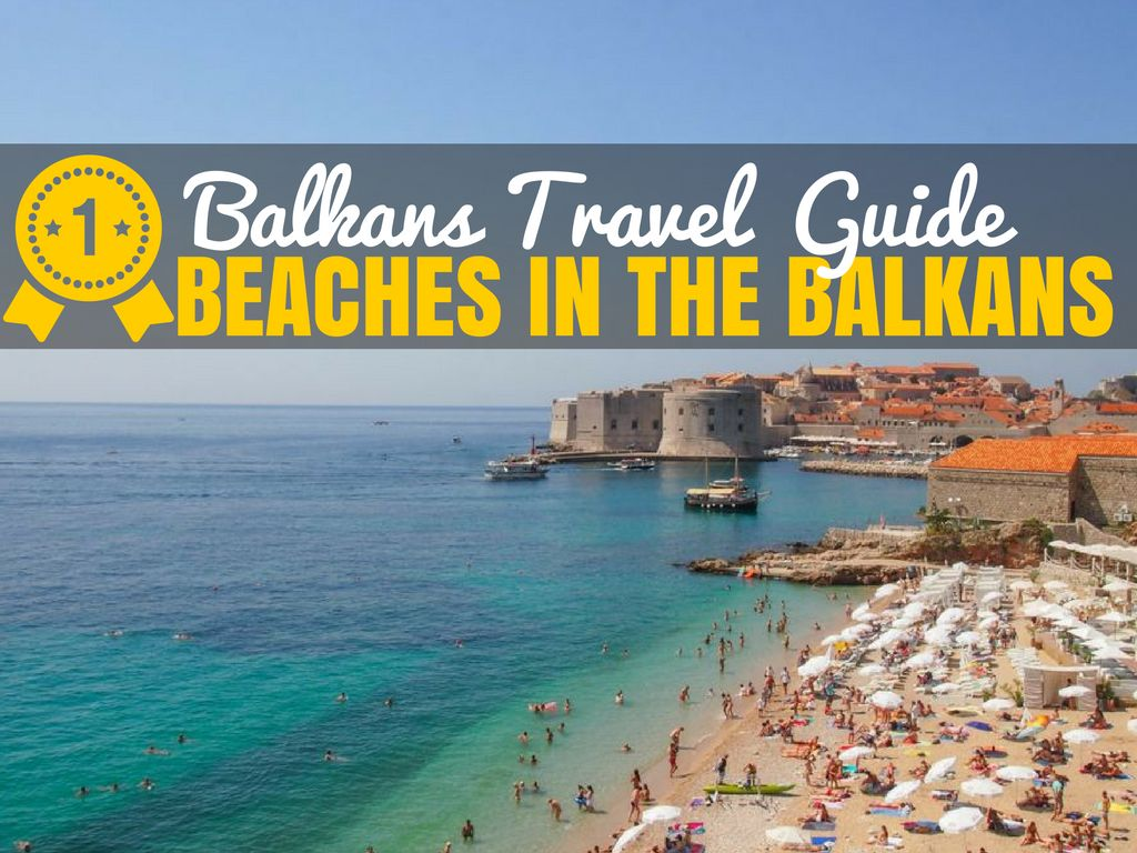 Balkans Travel Guide | Best Beaches in the Balkans Guide