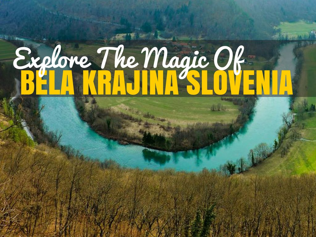 Bela Krajina | Slovenia Travel Blog
