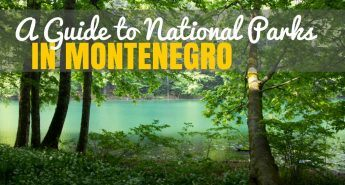 A Guide to National Park National Parks in Montenegro | Montenegro Travel Blog