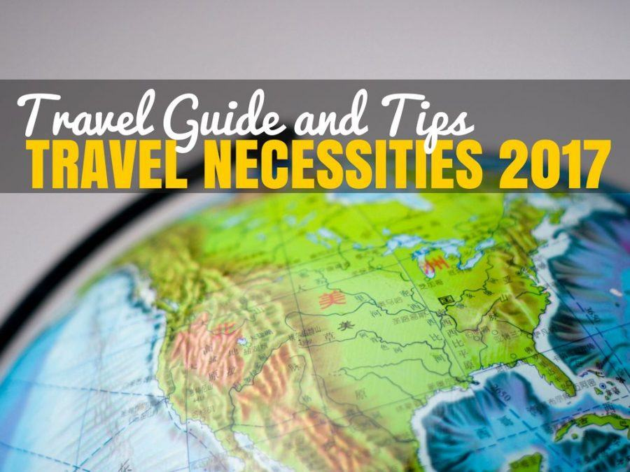 Our Guide to Travel Necessities 2017