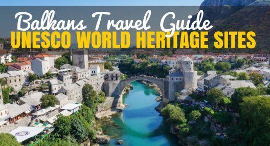 UNESCO World Heritage Sites in The Balkans