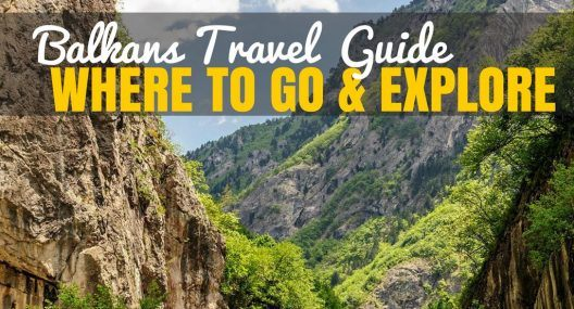 Balkans Travel Guide: Where to Travel in the Balkans