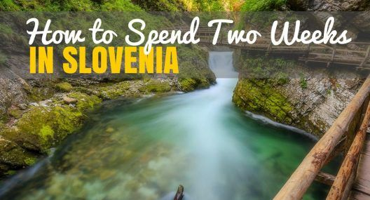 How to Spend Two Weeks in Slovenia