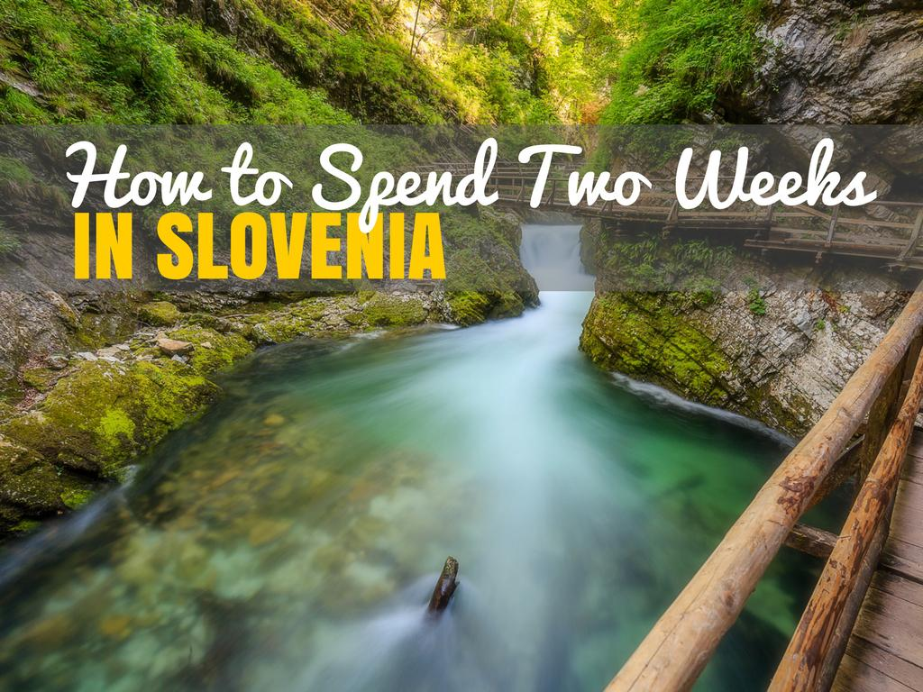Things to do in Slovenia_How to Spend Two Weeks_Slovenia Travel Guide_COVER