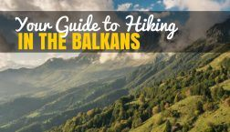 Balkans Travel Guide: Best Spots to go Hiking in the Balkans