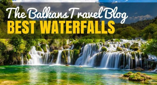 Chasing Famous Waterfalls in the Balkans