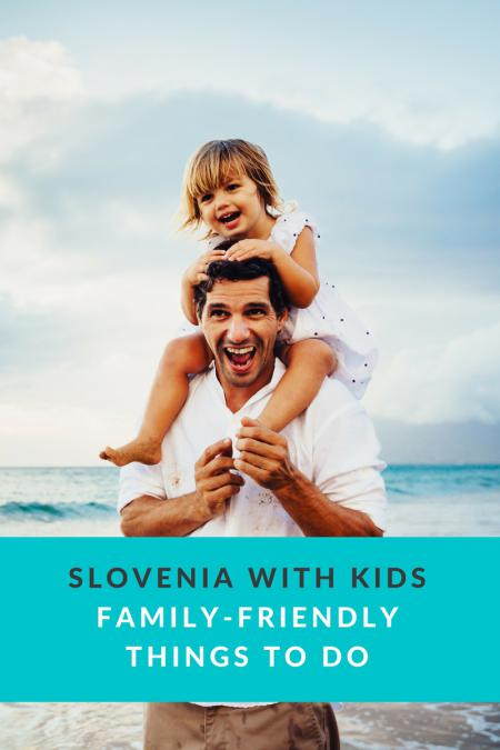 Slovenia Travel Blog_Top Things to do in Slovenia with Kids_PIN