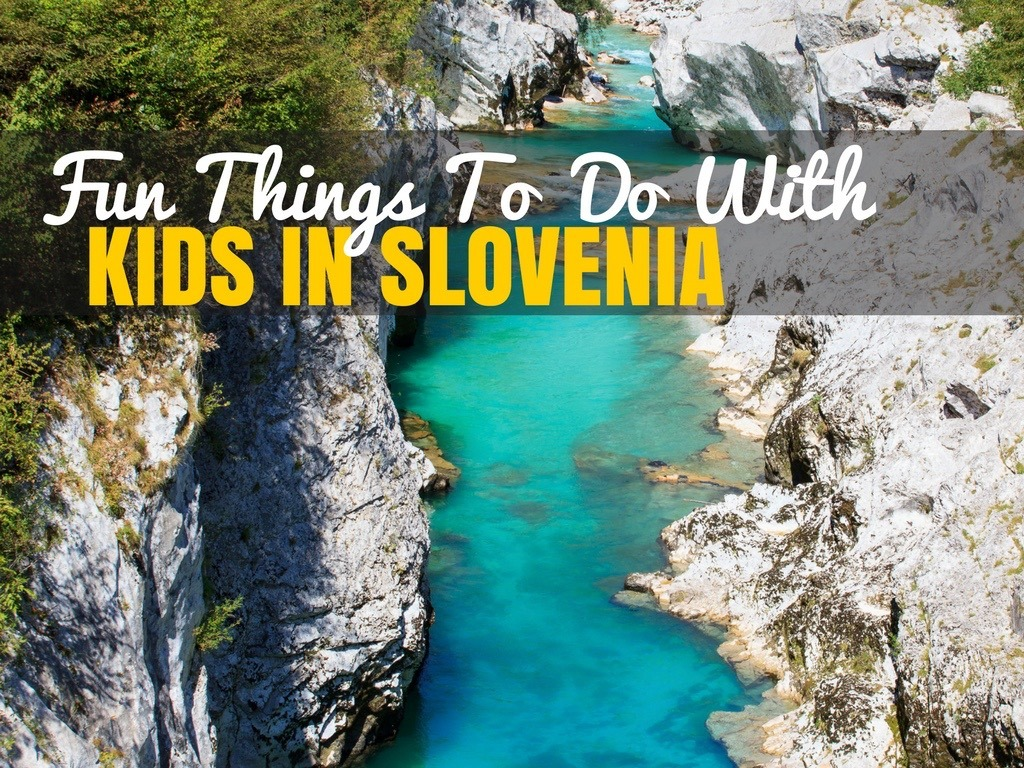 Things to do With Kids in Slovenia COVER